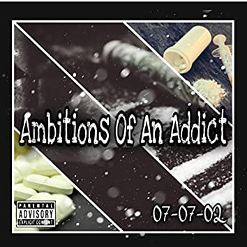 Ambitions of an Addict