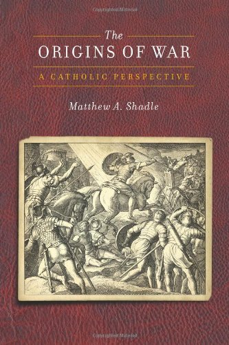 The Origins of War: A Catholic Perspective (Moral Traditions series) (English Edition)