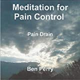 Meditation for Pain Control, Pain Drain