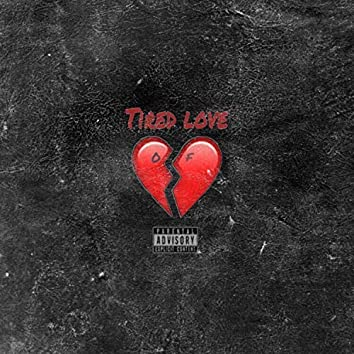 Tired of Love