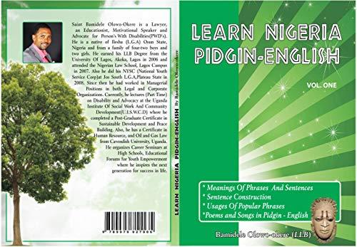Learn Nigeria Pidgin-English (Vol.One): How to learn and speak Nigeria Pidgin-English (English Edition)