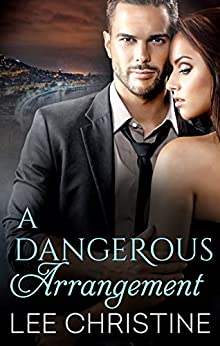 A Dangerous Arrangement (Dangerous Arrangements) by [Lee Christine]