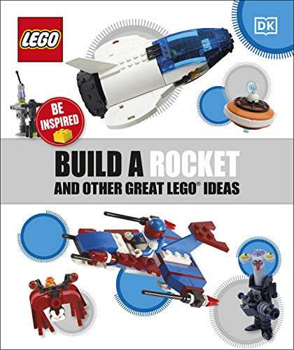Build a Rocket and Other Great LEGO Ideas (English Edition)
