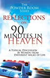 Reflections on 90 Minutes in Heaven: A Topical Discussion by Women From Different Walks of Life (Powder Room Series)