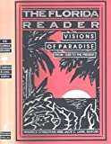 The Florida Reader: Visions of Paradise, from 1530 to the Present