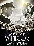 Duques de Windsor: Las fotos secretas de su historia de amor