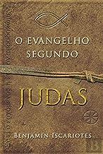 O Evangelho Segundo Judas, por Benjamin Iscariotes