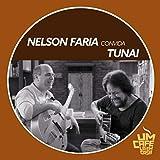Nelson Faria Convida Tunai: Um Café Lá Em Casa