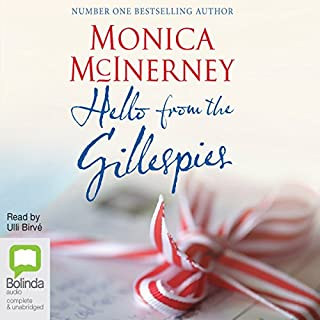 Hello from the Gillespies                   By:                                                                                                                                 Monica McInerney                               Narrated by:                                                                                                                                 Ulli Birvé                      Length: 16 hrs and 49 mins     60 ratings     Overall 4.4