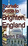 Touristic Guide to Brighton, England: Tourism