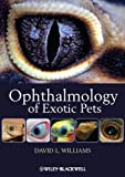 Ophthalmology of Exotic Pets (English Edition)