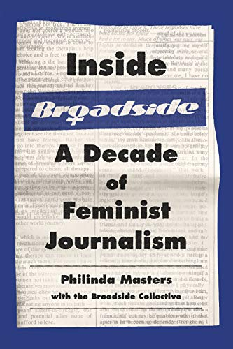 Image of Inside Broadside: A Decade of Feminist Journalism (A Feminist History Society Book 2019)