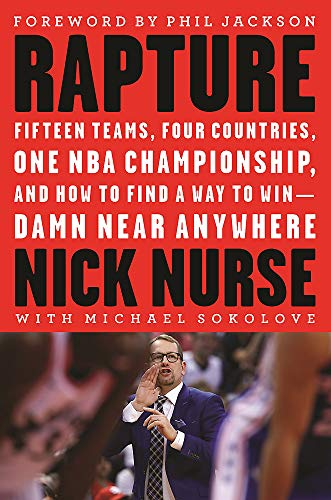 Rapture: Fifteen Teams, Four Countries, One NBA Championship, and How to Find a Way to Win -- Damn Near Anywhere