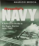 Mussolini's Navy - A Reference Guide to the Regia Marina 1930-1945