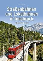Strassenbahnen und Lokalbahnen in Innsbruck: 1891 bis heute