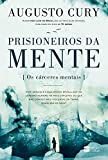 Prisioneiros da mente: Os cárceres mentais