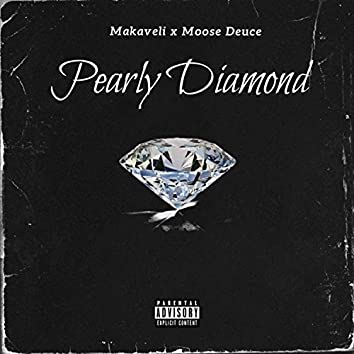 Pearly Diamond (feat. Moose Deuce)