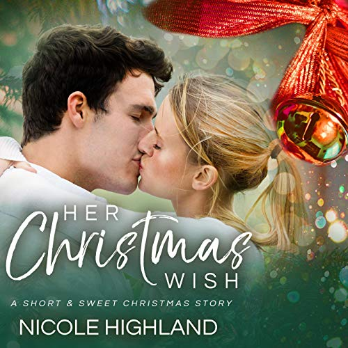 Her Christmas Wish Audiobook By Nicole Highland cover art