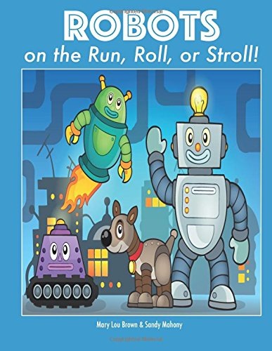 Robots on the Run, Roll, or Stroll!