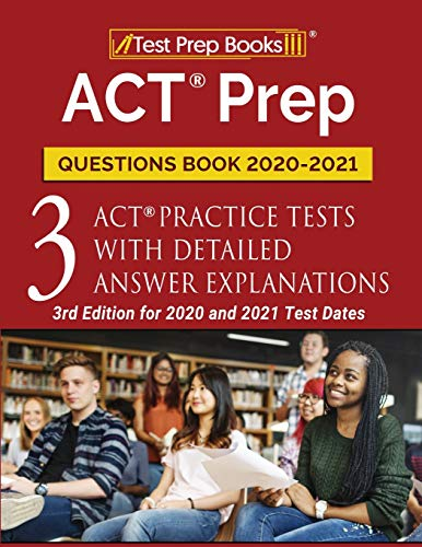 ACT Prep Questions Book 2020-2021: 3 ACT Practice Tests with Detailed...