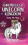 Chronicles of the Unicorn Kingdom: Saving the King