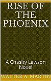 Rise of the Phoenix: A Chasity Lawson Novel (English Edition)...