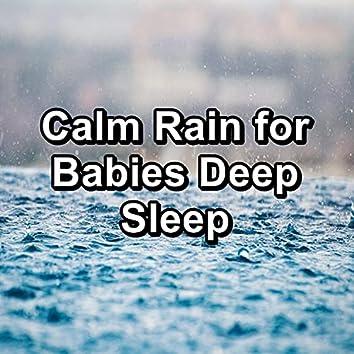 Calm Rain for Babies Deep Sleep