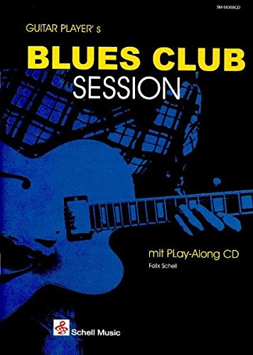 Guitar Player's Blues Club Session-mit Play-Along CD (Jazz- Blues Gitarre)