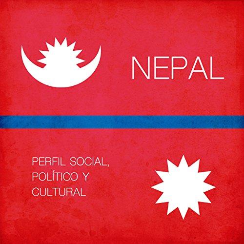 Nepal [Spanish Edition]: Perfil social, político y cultural [Social, Political and Cultural Profile]