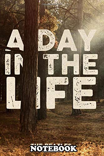 """Notebook: A Day In The Life , Journal for Writing, College Ruled Size 6"""" x 9"""", 110 Pages"""