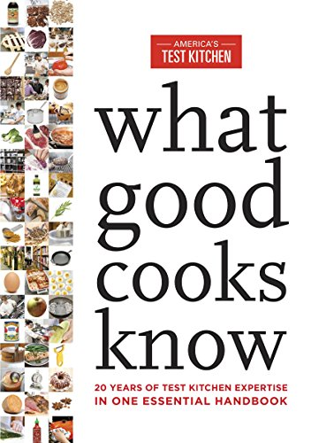 What Good Cooks Know: 20 Years of Test Kitchen Expertise in One Essential Handbook (English Edition)