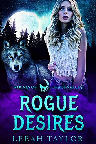 Rogue Desires (Wolves of Chaos Valley) by [Leeah Taylor, Wolves of Chaos Valley]