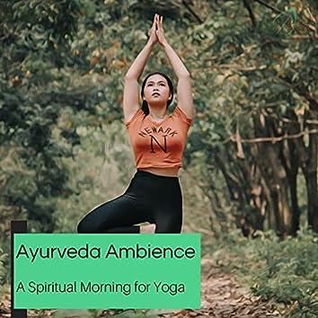 Ayurveda Ambience - A Spiritual Morning For Yoga