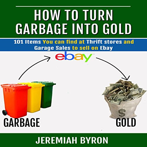 How to Turn Garbage Into Gold audiobook cover art
