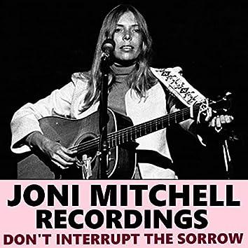 Don't Interrupt The Sorrow Joni Mitchell Recordings