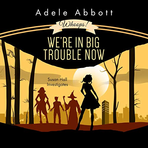 Whoops! We're in Big Trouble Now cover art
