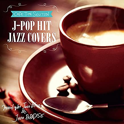 CAFE TIME SELECTION J-POP HIT JAZZ COVERS SCCD-0405