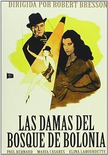 Las damas del bosque de Bolonia (Les Dames du Bois de Boulogne) Robert Bresson.(Audio in Französisch und Spanisch)