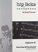 Hip Licks for Saxophone Volume 2
