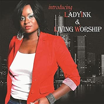 Introducing Ladyink & Living Worship