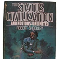 The Status Civilization / Notions: Unlimited 0441785379 Book Cover
