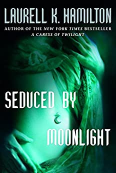 Seduced by Moonlight (Meredith Gentry, Book 3) (A Merry Gentry Novel) by [Laurell K. Hamilton]