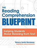 The Reading Comprehension Blueprint: Helping Students Make Meaning from Text