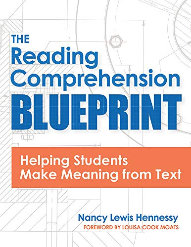 Compare Textbook Prices for The Reading Comprehension Blueprint: Helping Students Make Meaning from Text 1 Edition ISBN 9781681254036 by Hennessy M.Ed., Nancy,Moats Ed.D., Louisa Cook