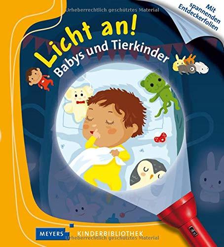 Babys und Tierkinder: Licht an! 32 (Licht an! Die Reihe mit der magischen Taschenlampe, Band 32)