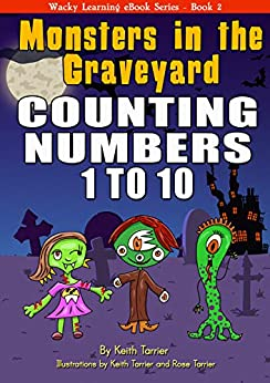 [Keith Tarrier]のMonsters in the Graveyard. Counting 1 to 10 (Wacky Learning Book 2) (English Edition)