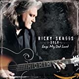 Songtexte von Ricky Skaggs - Solo: Songs My Dad Loved