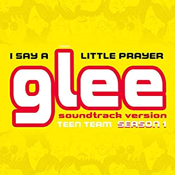 "I Say A Little Prayer (From ""Glee"") [Soundtrack Version, Season 1]"