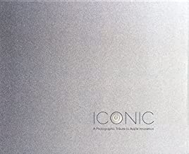 Iconic: A Photographic Tribute to Apple Innovation by Jonathan Zufi (2013-01-01)