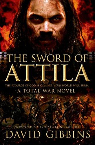 The Sword of Attila: A Total War Novel (Total War Rome)